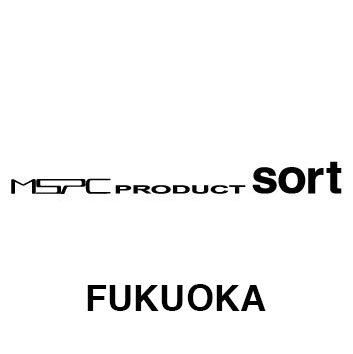 MSPC PRODUCT sort 福岡店